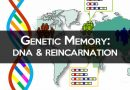 Genetic Memory, DNA and Reincarnation